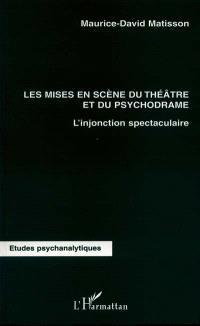 Les mises en scène du théâtre et du psychodrame : l'injonction spectaculaire