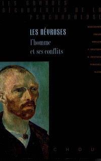 Les névroses : l'homme et ses conflits