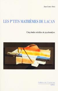Les p'tits mathèmes de Lacan : cinq études sérielles de psychanalyse