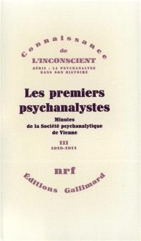 Les Premiers psychanalystes : minutes de la Société psychanalytique de Vienne. Volume 3, 1910-1911