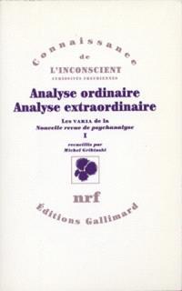 Les Varia de la Nouvelle Revue de psychanalyse. Volume 1, Analyse ordinaire, analyse extraordinaire