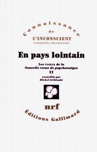 Les Varia de la Nouvelle Revue de psychanalyse. Volume 2, En pays lointain