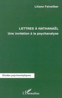 Lettres à Nathanaël : une invitation à la psychanalyse