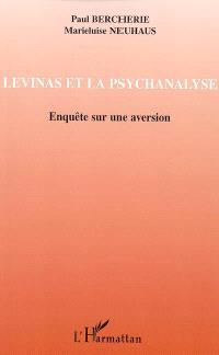 Levinas et la psychanalyse, Enquête sur une aversion