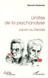 Limites de la psychanalyse : Lacan ou Derrida