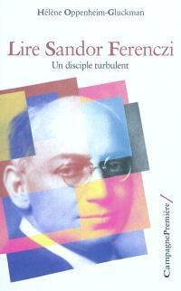 Lire Sandor Ferenczi : un disciple turbulent