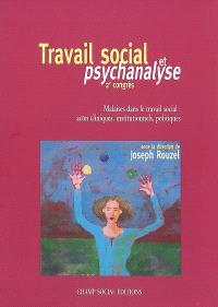 Malaises dans le travail social : actes cliniques, institutionnels, politiques