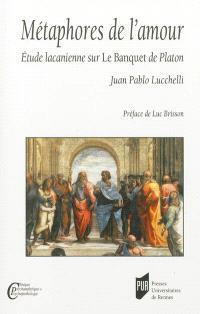 Métaphores de l'amour : étude lacanienne sur Le Banquet de Platon