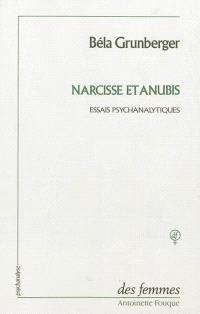 Narcisse et Anubis : études psychanalytiques, 1954-1986