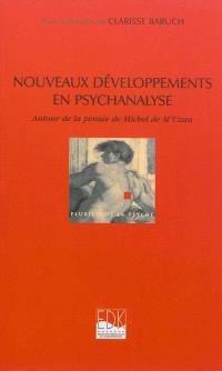 Nouveaux développements en psychanalyse : autour de la pensée de Michel de M'Uzan