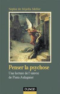 Penser la psychose : approche de l'oeuvre de Piera Aulagnier