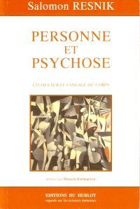 Personne et psychose : études sur le langage du corps