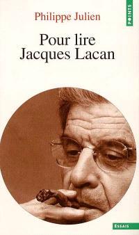 Pour lire Jacques Lacan