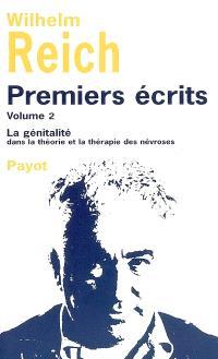 Premiers écrits. Volume 2, La génitalité dans la théorie et la thérapie des névroses