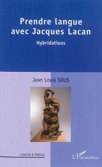 Prendre langue avec Jacques Lacan : hybridations