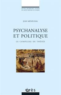 Psychanalyse et politique : le complexe de Thésée