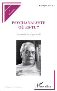 Psychanalyste où es-tu ?