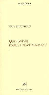 Quel avenir pour la psychanalyse ?