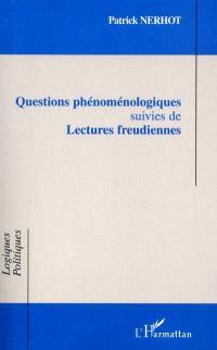 Questions phénoménologiques; Suivi de Lectures freudiennes