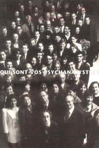 Qui sont vos psychanalystes ?