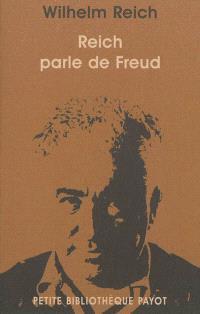 Reich parle de Freud : Wilhelm Reich discute de son oeuvre et de ses relations avec Sigmund Freud