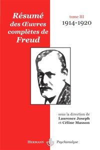Résumé des oeuvres complètes de Freud. Volume 3, 1914-1920