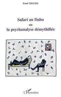 Safari au dahu ou La psychanalyse démythifiée