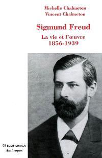 Sigmund Freud : la vie et l'oeuvre 1856-1939