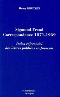 Sigmund Freud, correspondance 1871-1939 : index référentiel des lettres publiées en français