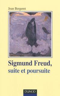 Sigmund Freud, suite et poursuite