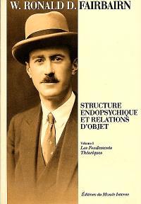 Structure endopsychique et relations d'objet. Volume 1, Les fondements théoriques