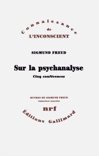 Sur la psychanalyse : cinq conférences