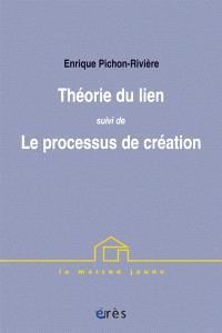 Théorie du lien; Suivi de Le processus de création