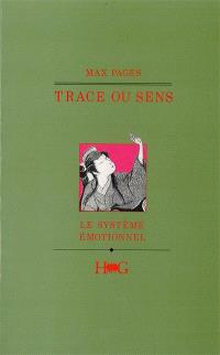 Trace ou sens : le système émotionnel