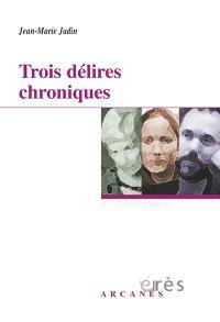 Trois délires chroniques