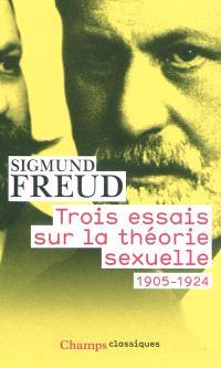 Trois essais sur la théorie sexuelle : 1905-1924