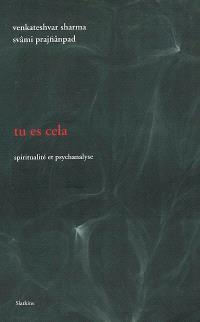 Tu es cela : spiritualité et psychanalyse