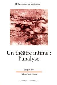 Un théâtre intime : l'analyse