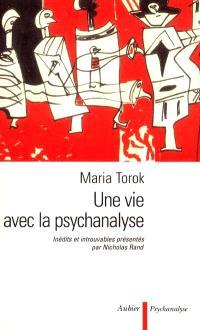 Une vie avec la psychanalyse : inédits et introuvables