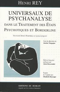 Universaux de psychanalyse dans le traitement des états psychotiques et borderline : facteurs spatio-temporels et linguistiques