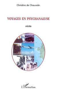 Voyages en psychanalyse : récits