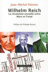 Wilhelm Reich : la révolution sexuelle entre Marx et Freud