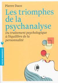 Les triomphes de la psychanalyse : du traitement psychologique à l'équilibre de la personnalité