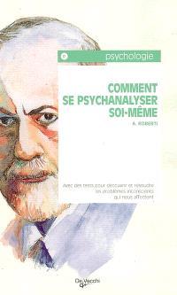 Comment se psychanalyser soi-même ?
