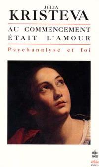 Au commencement était l'amour : psychanalyse et foi