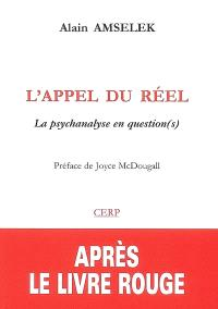 L'appel du réel : la psychanalyse en question(s)