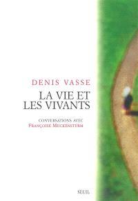 La vie et les vivants : conversations avec Françoise Muckensturm