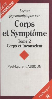 Leçons psychanalytiques sur corps et symptômes. Volume 2, Corps et inconscient