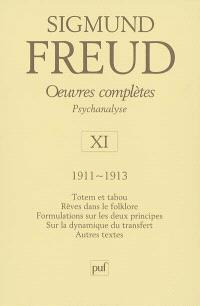 Oeuvres complètes : psychanalyse. Volume 11, 1911-1913