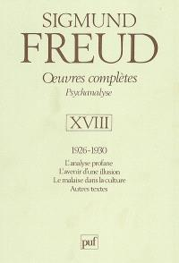 Oeuvres complètes : psychanalyse. Volume 18, 1926-1930